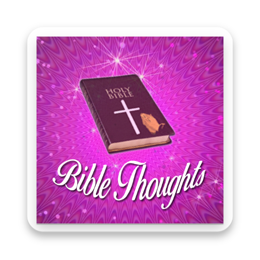 Bible Thoughts Mobile App